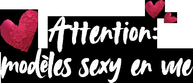 attention modèles sexy en vue
