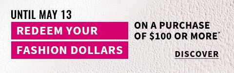 Redeem your fashion dollars