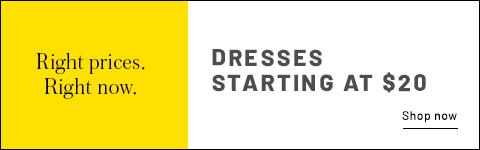 Dresses starting at $20